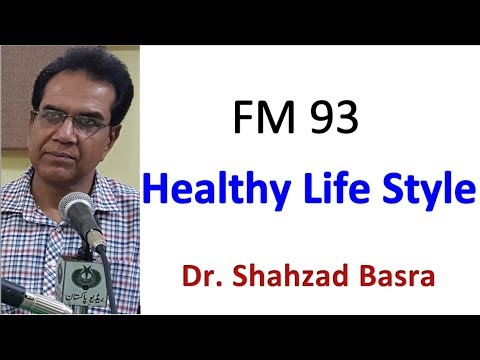 Healthy life style by Dr Shahzad Basra